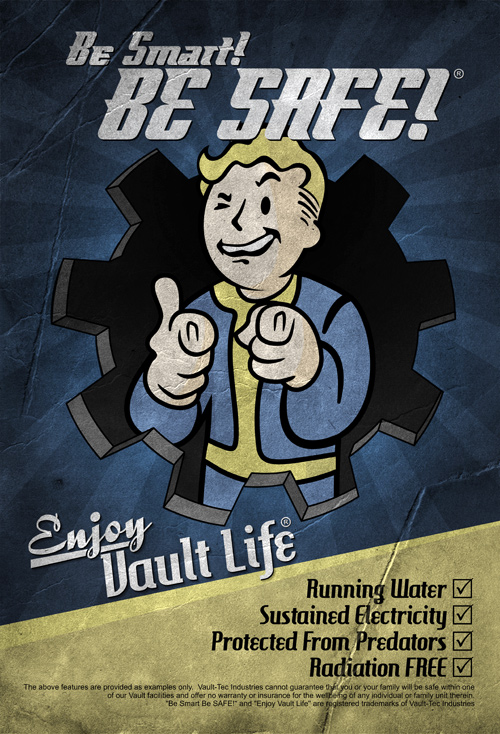 Fallout - Be smart! Be safe! Enjoy Vault Life